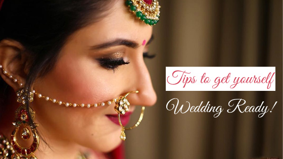 Tips to get Yourself Wedding Ready!