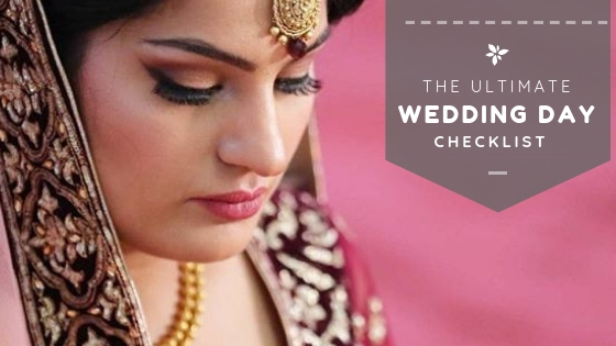 The Ultimate Wedding Day Checklist for Every Indian Bride